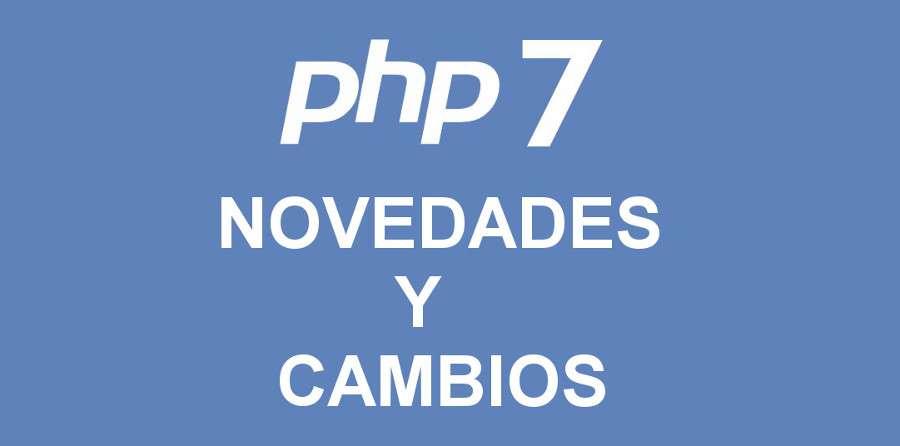 php 7 novedades y cambios 01