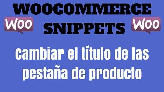 WooCommerce Snippet- Cambiar el título de las pestañas de producto