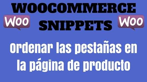 WooCommerce Snippet- WooCommerce Snippet- Ordenar las pestañas en la página de producto