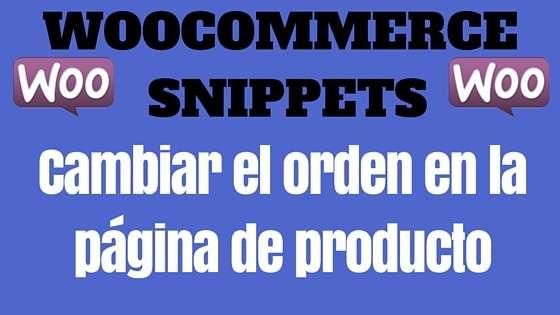 WooCommerce Snippet- Cambiar el orden en la página de producto