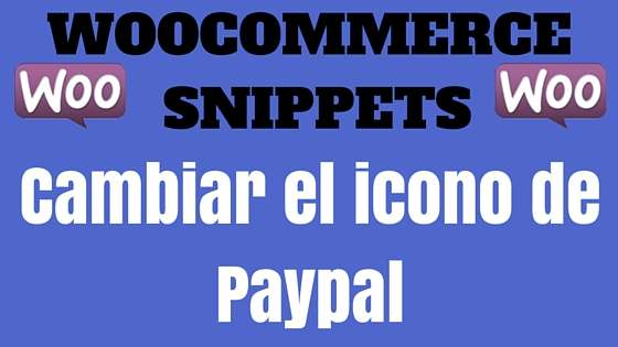 WooCommerce Snippet- Cambiar icono de Paypal
