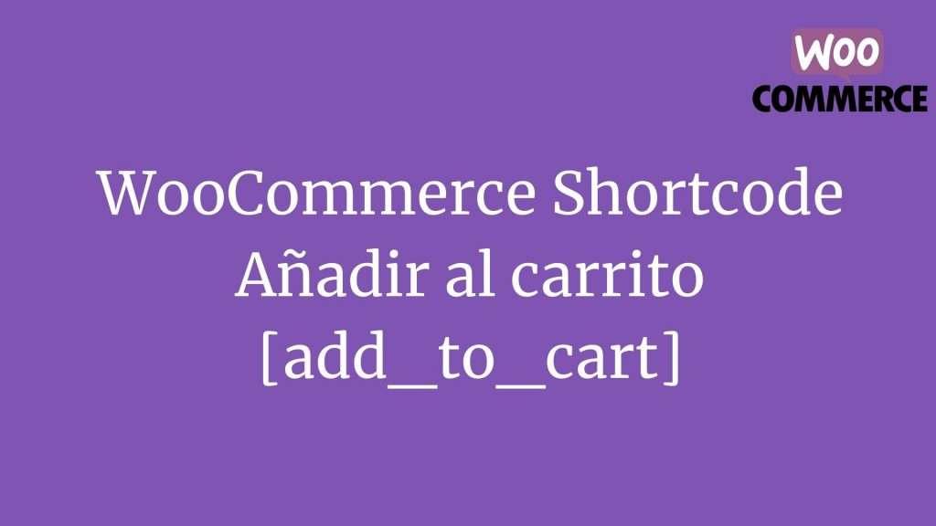 WooCommerce Shortcode: Añadir al carrito [add_to_cart]