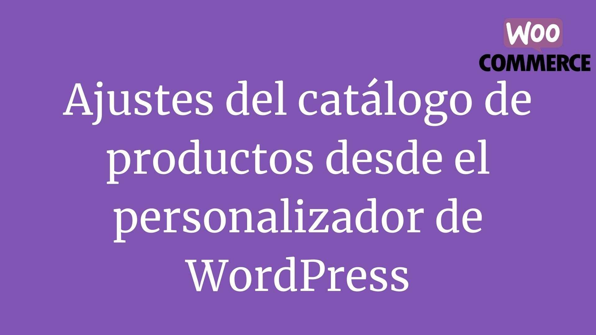 Ajustes del catálogo de productos desde el personalizador de WordPress