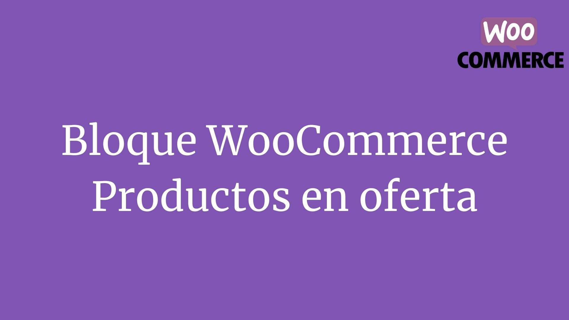 Bloque WooCommerce: Productos en oferta
