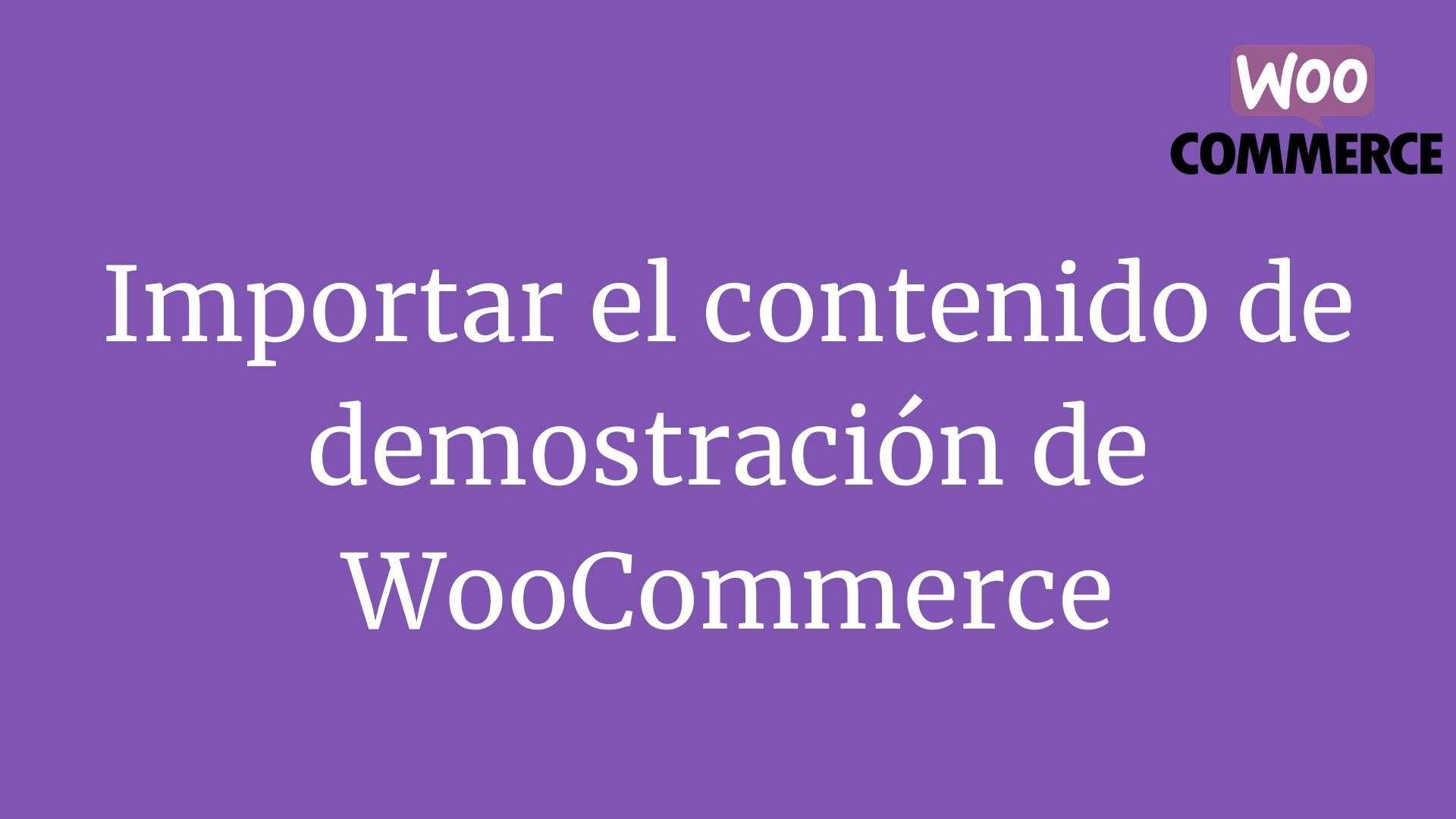 Importar el contenido de demostración de WooCommerce