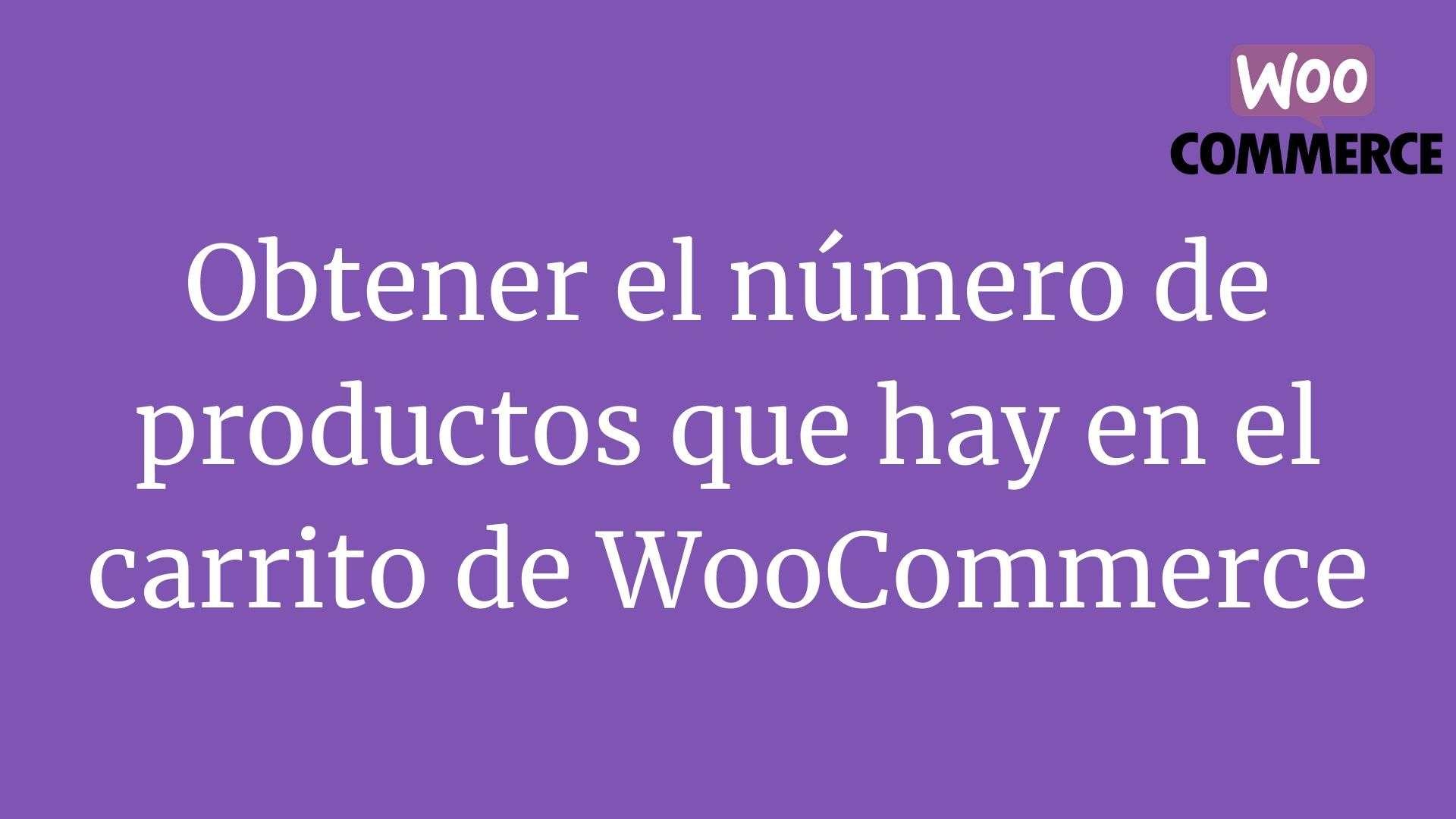 Obtener el número de productos que hay en el carrito de WooCommerce