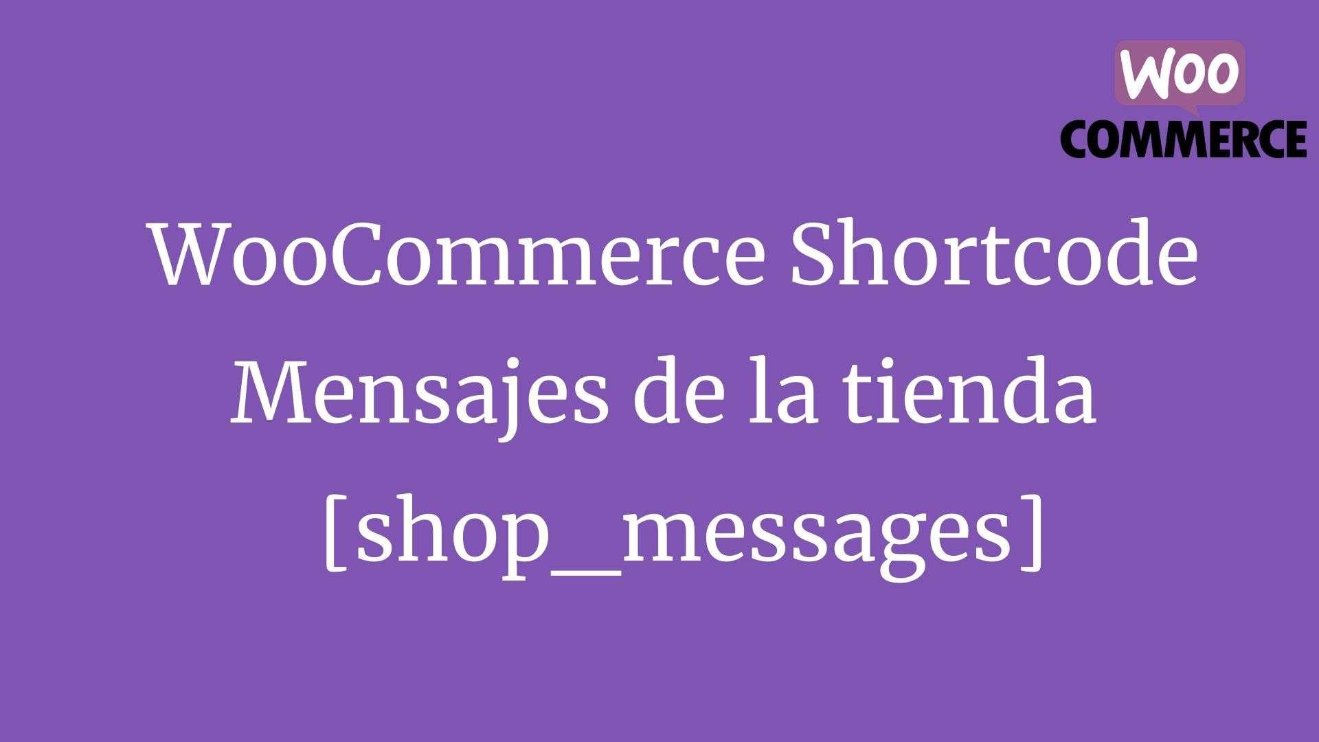 WooCommerce Shortcode Mensajes de la tienda shop_messages