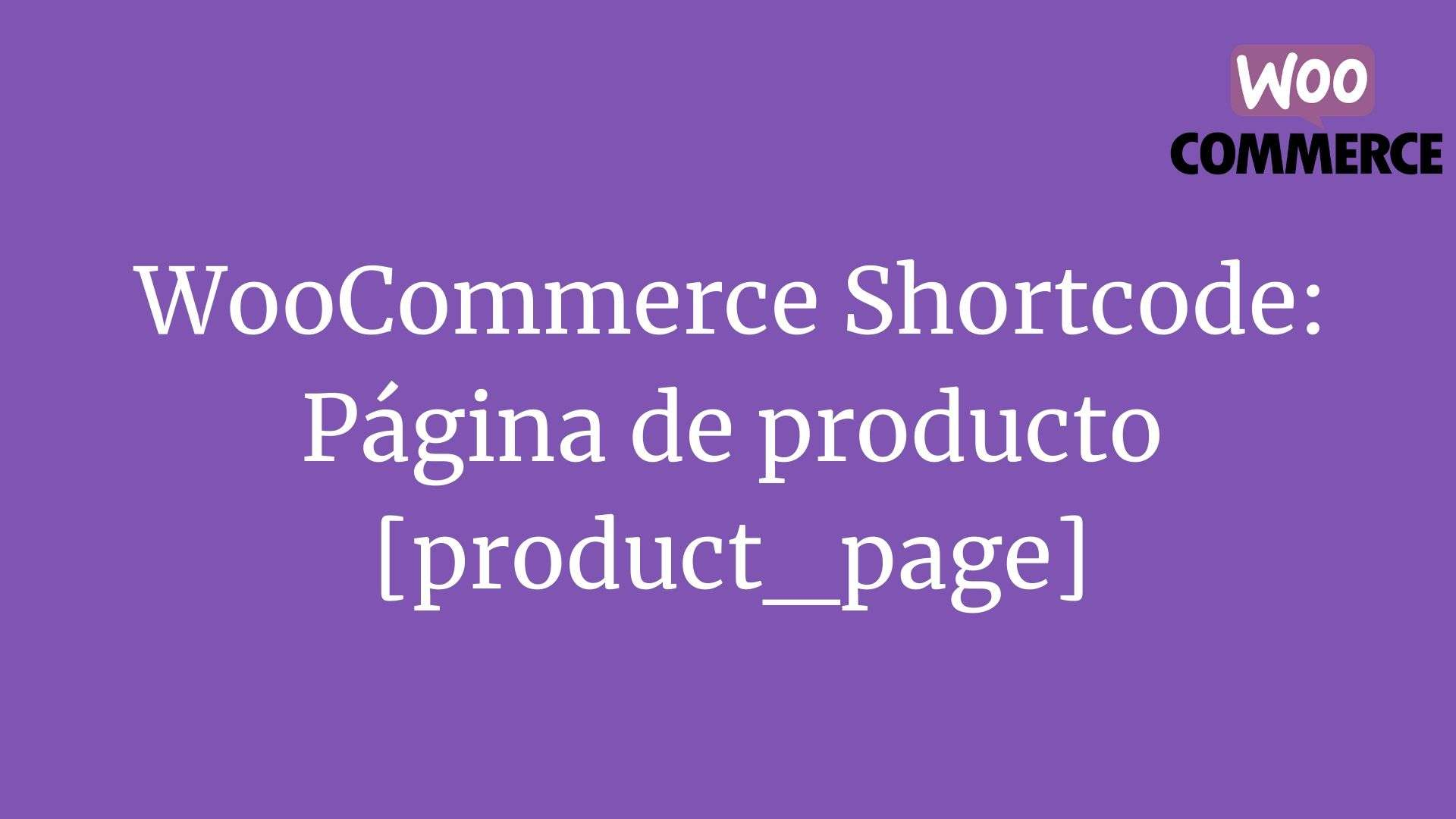 WooCommerce Shortcode: Página de producto [product_page]