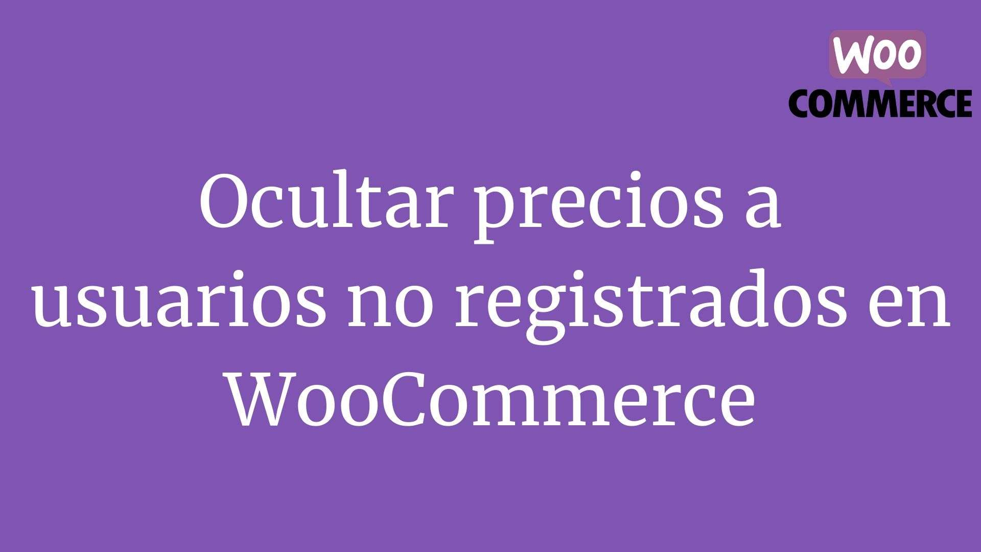 Ocultar precios a usuarios no logueados en WooCommerce