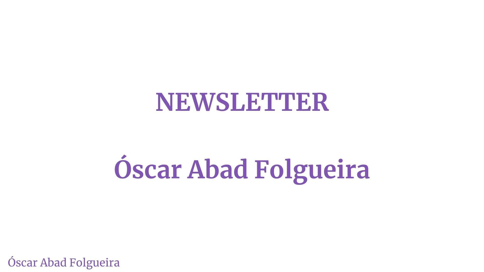 Newsletter Óscar Abad Folgueira