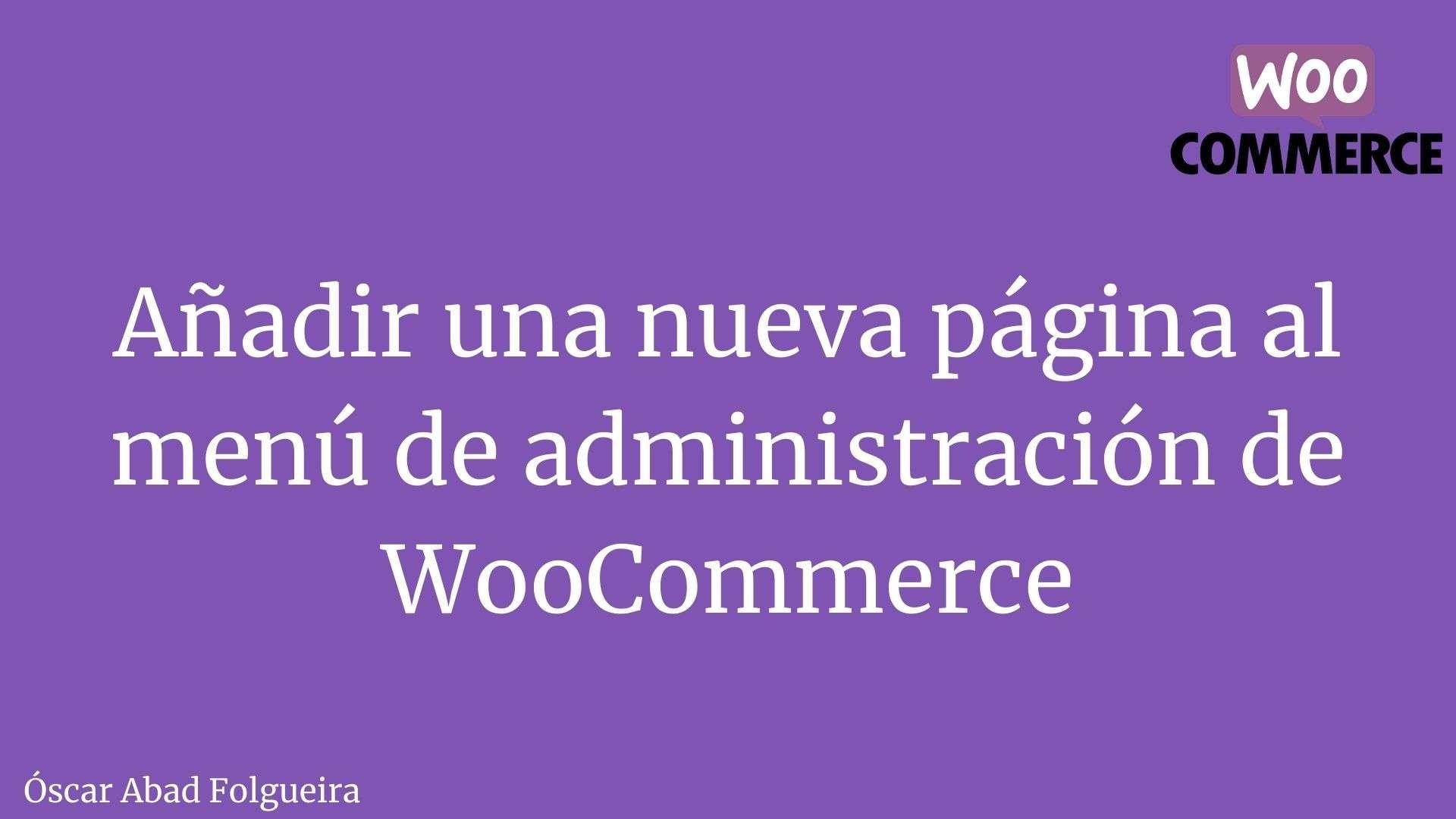 Añadir una página al menú de administración de WooCommerce