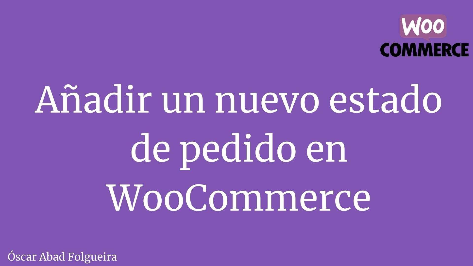 Añadir un nuevo estado de pedido en WooCommerce
