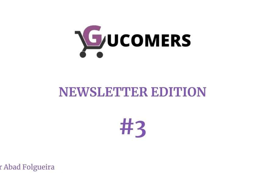 Newsletter Gucomers #3 - No hay dos sin tres