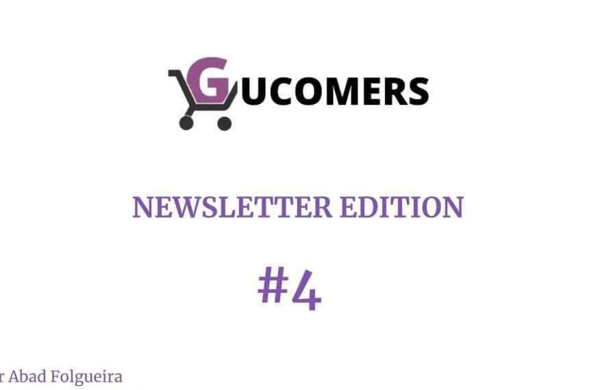 Newsletter Gucomers #4 - Vamos, que me lo quitan de las manos