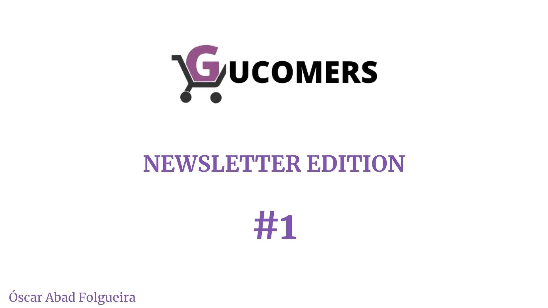 Newsletter Gucommers #1