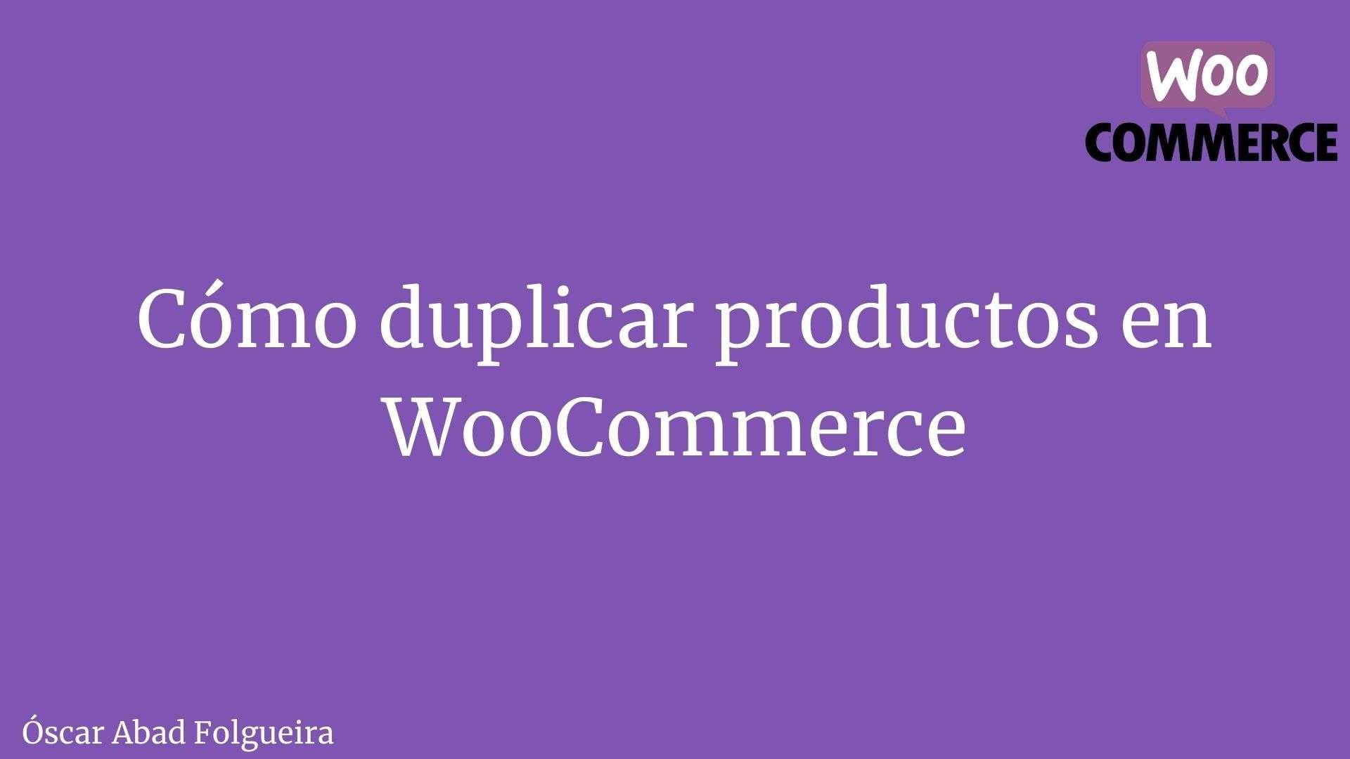 Cómo duplicar productos en WooCommerce