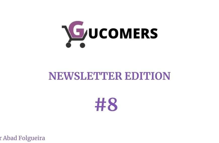 Newsletter Gucomers #8 - La vida sigue aunque no quieras